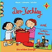 Der Kochtag / Tschüss, kleiner Piepsi (Die wilden Zwerge 2) |  Meyer,  Lehmann,  Schulze
