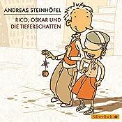 Rico, Oskar und die Tieferschatten | Andreas Steinhöfel