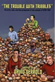 The Trouble with Tribbles: The Birth, Sale, and Final Production of One Episode of Star Trek