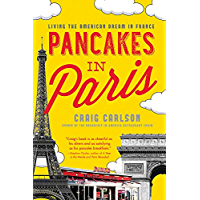 Pancakes in Paris: Living the American Dream in France (English Edition)