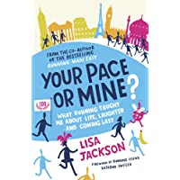 Your Pace or Mine?: What Running Taught Me About Life, Laughter and Coming Last