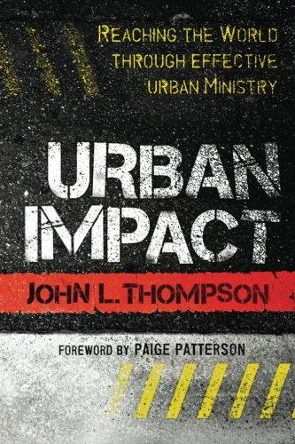 Download Urban Impact: Reaching the World through Effective Urban Ministry pdf epub