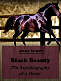 Black Beauty : The Autobiography of a Horse (Illustrated)