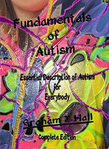 Fundamentals of Autism: Essential Description of Autism for Everyone