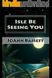 Isle Be Seeing You (Islands of Aloha Mystery Book 9)