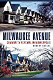 Milwaukee Avenue: Community Renewal in Minneapolis