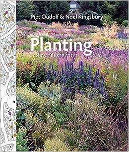 Planting: A New Perspective: Amazon.es: Oudolf, Piet, Kingsbury, Noel: Libros en idiomas extranjeros
