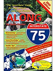 """Along Interstate-75, 20th Edition: The """"must Have"""" Guide for Your Drive to and from Florida"""