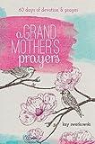 A Grandmother's Prayers: 60 Days of Devotions and Prayer