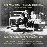 Earlier Outbreaks of Iconoclasm 1976-1978 by Milo Free Jazz Ensemble Fine
