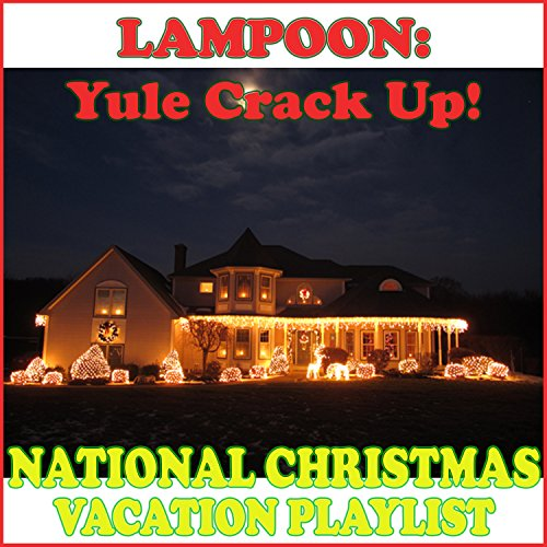 Lampoon Yule Crack Up: National Christmas Vacation Playlist -