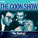 The Goon Show: Volume 31 Radio/TV Program by Spike Milligan, Eric Sykes Narrated by Spike Milligan,  full cast, Peter Sellers