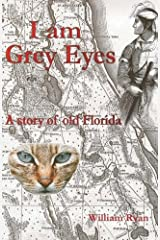 I am Grey Eyes: A story of old Florida (Old Kings Road) Paperback