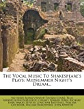 The Vocal Music to Shakespeare's Plays, Thomas Cooke, 1276946643