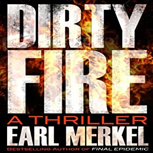 Dirty Fire: A Novel Audiobook