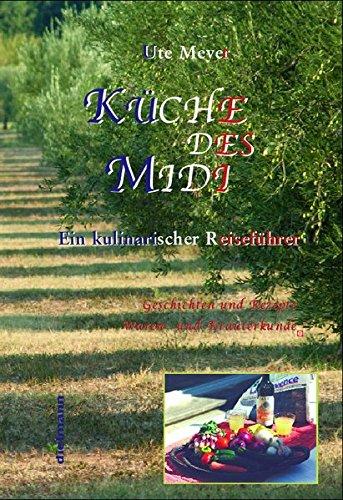 Küche des Midi: Ein Kochbuch der Provence Gebundenes Buch – 2. Januar 2007 Ute Meyer Dielmann Axel 3866389094