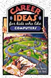 img - for Career Ideas for Kids Who Like Computers book / textbook / text book
