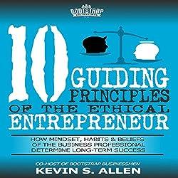 10 Guiding Principles of the Ethical Entrepreneur
