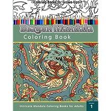 Coloring Book For Grown-Ups: Dragon Mandala Coloring Book