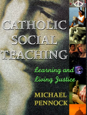 Catholic Social Teaching; Learning and Living Justice