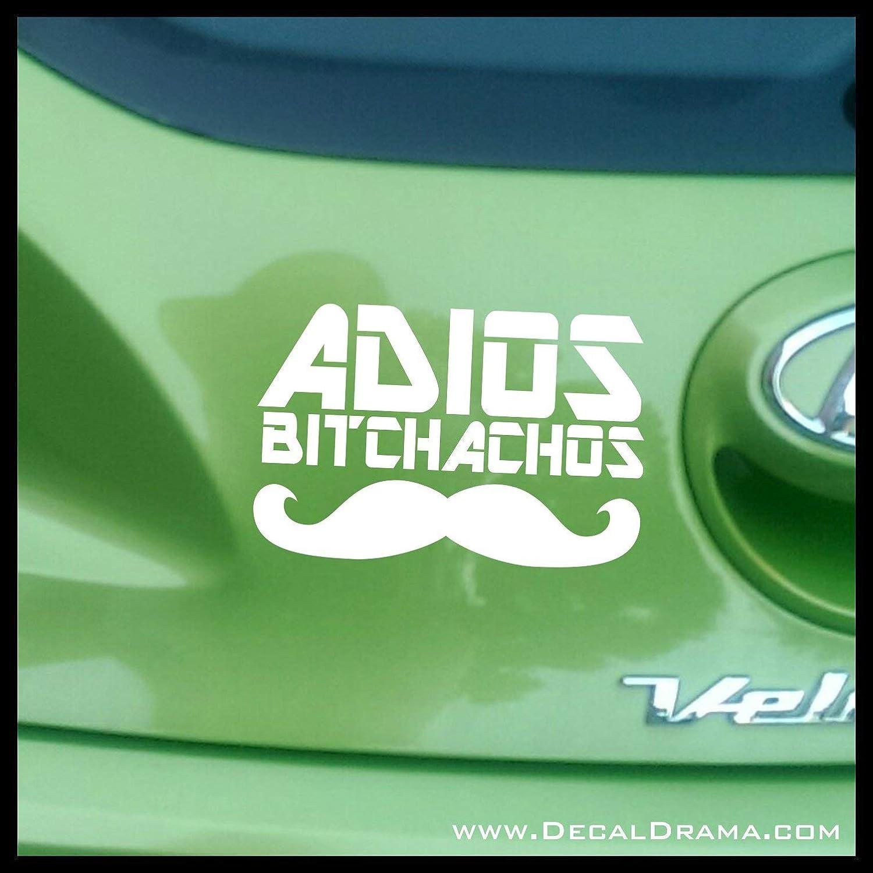 Adios Bitchachos Funny Vinyl Car//Laptop Decal