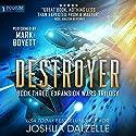 Destroyer: The Expansion Wars Trilogy, Book 3 Hörbuch von Joshua Dalzelle Gesprochen von: Mark Boyett
