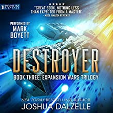 Destroyer: The Expansion Wars Trilogy, Book 3 Audiobook by Joshua Dalzelle Narrated by Mark Boyett