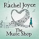 The Music Shop Hörbuch von Rachel Joyce Gesprochen von: Steven Hartley