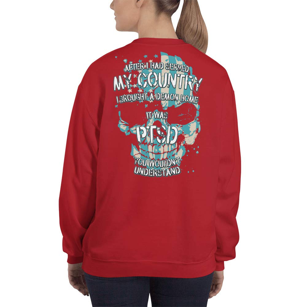 After I had Served My Country Sweatshirt It was PTSD You Wouldnt Understand I Brought a Demon Home