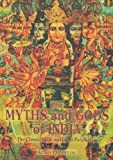 img - for The Myths and Gods of India: The Classic Work on Hindu Polytheism book / textbook / text book