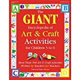 img - for The GIANT Encyclopedia of Art & Craft Activities for Children 3 to 6: More than 500 Art & Craft Activities Written by Teachers for Teachers (The GIANT Series) book / textbook / text book