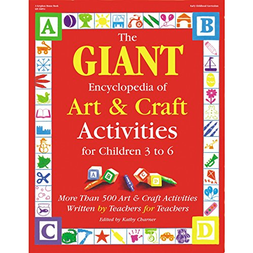 Art Craft Ideas (The GIANT Encyclopedia of Art & Craft Activities for Children 3 to 6: More than 500 Art & Craft Activities Written by Teachers for Teachers (The GIANT)