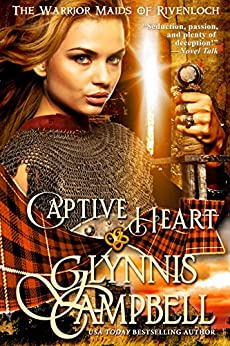 Captive Heart (The Warrior Maids of Rivenloch Book 2) by [Campbell, Glynnis]