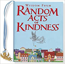 Wisdom from Random Acts of Kindness (Mini Books): By the