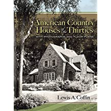 American Country Houses of the Thirties: With Photographs and Floor Plans