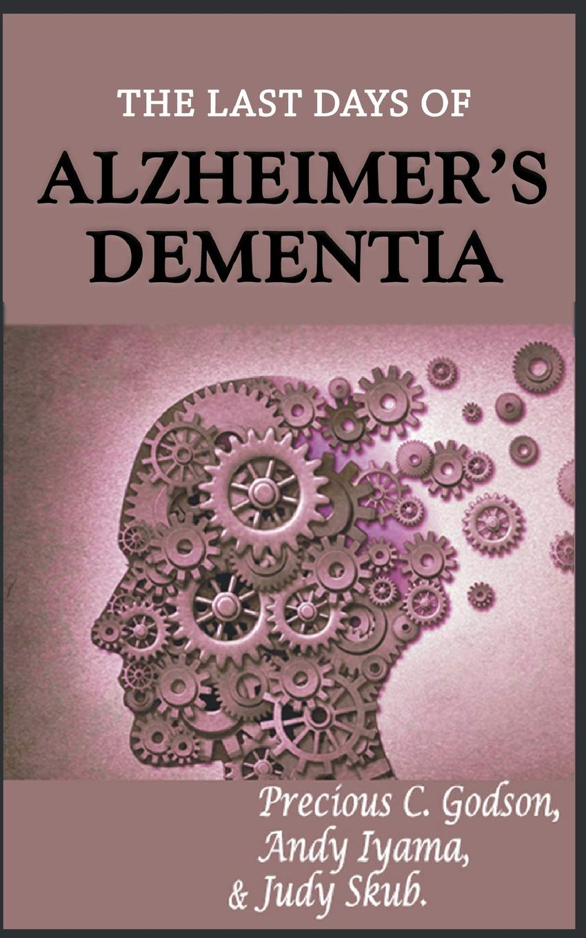 The Last Days Of Alzheimer's Dementia  Summary Of Bredesen Protocol
