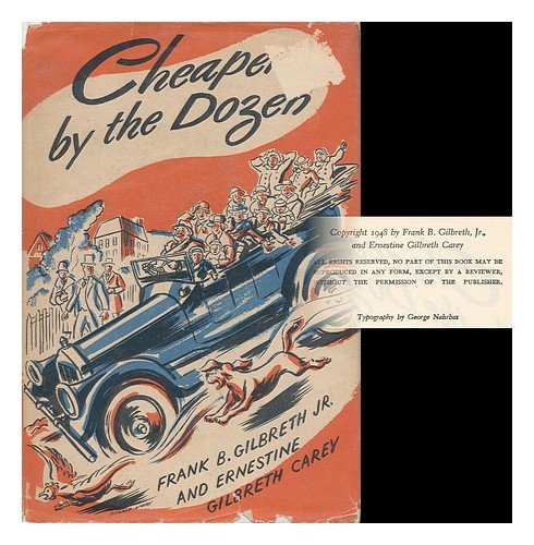 Cheaper by the Dozen [By] Frank B. Gilbreth, Jr. and Ernestine Gilbreth Carey; Illus. by Donald Mckay (Cheaper By The Dozen By Frank B Gilbreth)