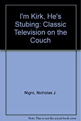 I'm Kirk, He's Stubbing: Classic Television on the Couch