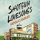 Shotgun Lovesongs: A Novel Audiobook by Nickolas Butler Narrated by Scott Shepherd, Ari Fliakos, Maggie Hoffman, Scott Sowers, Gary Wilmes