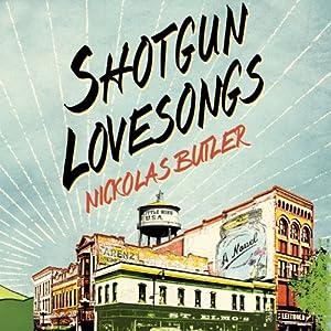 Shotgun Lovesongs Audiobook