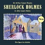 Die Spur ins Nichts (Sherlock Holmes - Die neuen Fälle 20) | Marc Freund