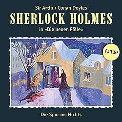 Die Spur ins Nichts (Sherlock Holmes - Die neuen Fälle 20)