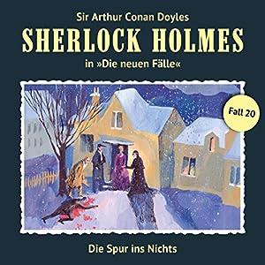 Die Spur ins Nichts (Sherlock Holmes - Die neuen Fälle 20) Hörspiel