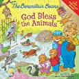 The Berenstain Bears: God Bless the Animals: A Lift-the-Flap Book (Berenstain Bears/Living Lights)