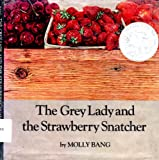 The Grey Lady and the Strawberry Snatcher, Molly Bang, 0590075470