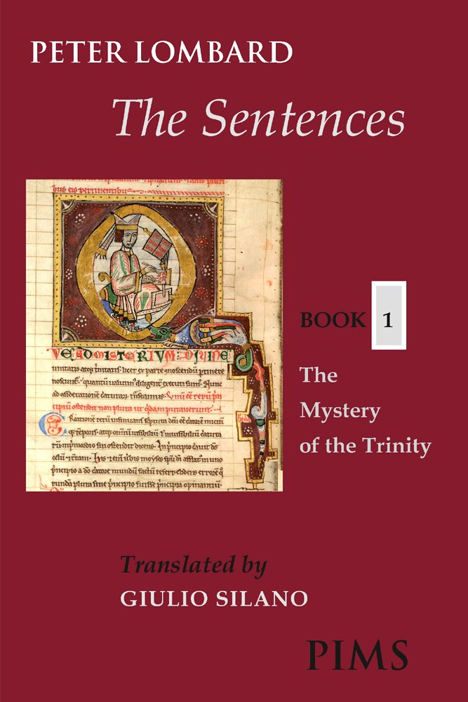The Sentences  Book 1  The Mystery Of The Trinity  Mediaeval Sources In Translation Band 42