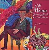 Cafe Mima Cuban Cookbook Cocina Cubana, Yoly N. Perez, 0970392605
