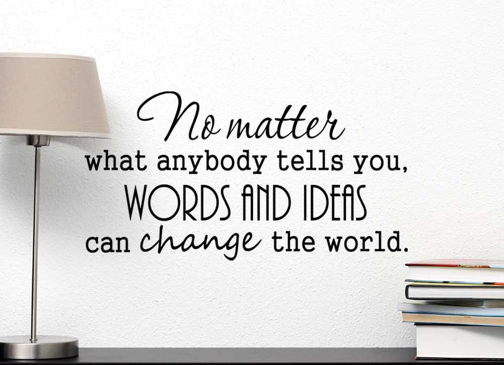 Wall Decal No matter what anybody tells you words and ideas can change the world. Vinyl wall art movie inspired Dead Poets Society saying sticker quote