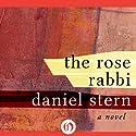 The Rose Rabbi: A Novel Audiobook by Daniel Stern Narrated by Derek Shetterly
