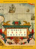 The World That Trade Created: Culture, Society and the World Economy, 1400-1918 (Sources and Studies in World History)
